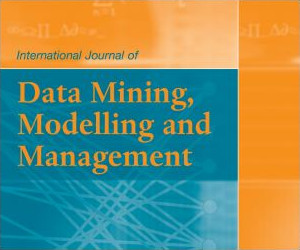 International Journal of Data Mining, Modelling and Management