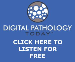 Digital Pathology Today