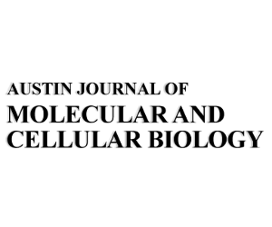 Austin Journal of Molecular and Cellular Biology